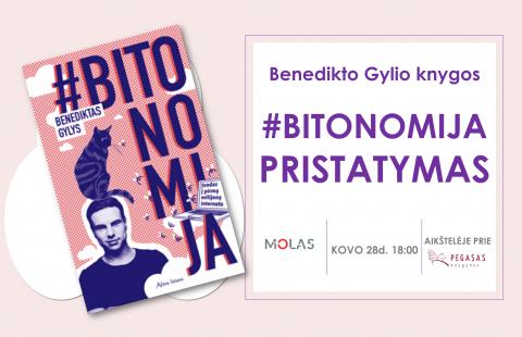 Knygos #BITONOMIJA pristatymas su autoriumi Benediktu Gyliu!