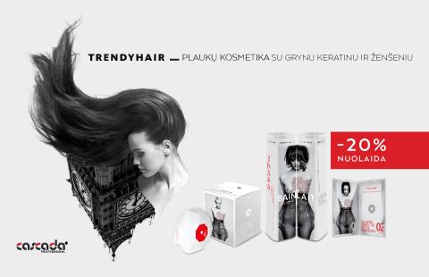 """Visą kovo mėnesį Cascada parduotuvėje ispaniškai """"Trendy Hair"""" plaukų kosmetikai – 20% nuolaida"""