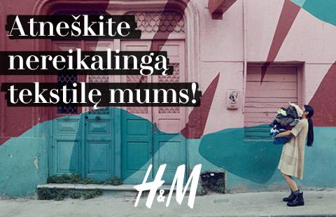 """""""H&M"""" DRABUŽIŲ SURINKIMO INICIATYVA!"""